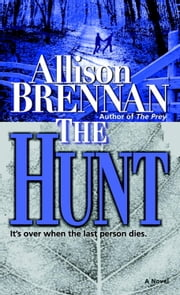 The Hunt - A Novel ebook by Allison Brennan