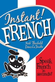 Instant! French ebook by Theobald, Nick