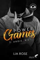 Power games : Angie, ris ! eBook by Lia Rose