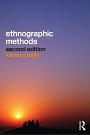 Ethnographic Methods ebook by Karen O'Reilly