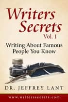 How To Write About Famous People That You Know - Writers Secrets, #1 ebook by Jeffrey Lant