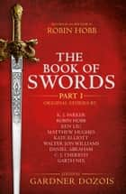 The Book of Swords: Part 1 ebook by Gardner Dozois