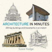 Architecture in Minutes ebook by Susie Hodge