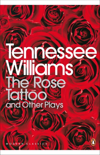 The Rose Tattoo and Other Plays ebook by Tennessee Williams