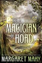 The Magician of Hoad ebook by Margaret Mahy