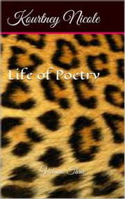 Life of Poetry Volume 3 ebook by Kourtney Nicole