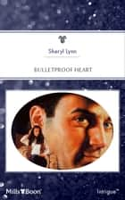 Bulletproof Heart ebook by Sheryl Lynn
