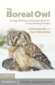 The Boreal Owl - Ecology, Behaviour and Conservation of a Forest-Dwelling Predator ebook by Erkki Korpimäki,Harri Hakkarainen