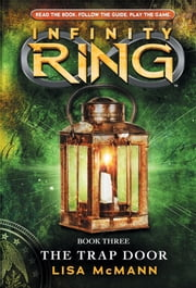 Infinity Ring Book 3: The Trap Door ebook by Lisa McMann