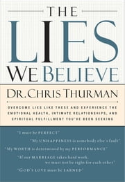 The Lies We Believe ebook by Chris Thurman