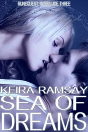 Sea of Dreams - The Runequest, #3 ebook by Keira Ramsay