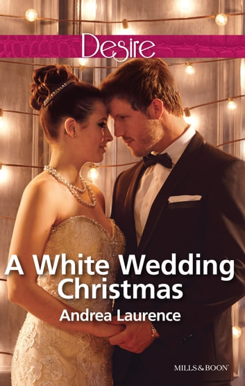 A White Wedding Christmas 電子書 by Andrea Laurence