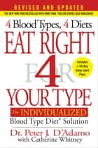 Eat Right 4 Your Type (Revised and Updated) ebook by Peter J. D'Adamo,Catherine Whitney