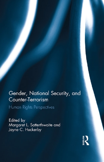Gender, National Security, and Counter-Terrorism - Human rights perspectives ebook by
