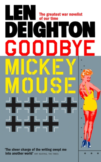 Goodbye Mickey Mouse ebook by Len Deighton