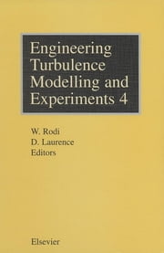Engineering Turbulence Modelling and Experiments - 4 ebook by D. Laurence, W. Rodi