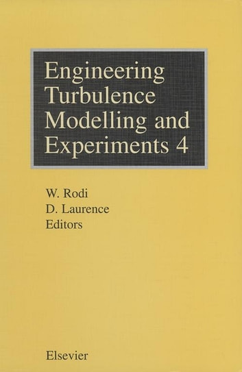Engineering Turbulence Modelling and Experiments - 4 ebook by D. Laurence,W. Rodi