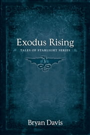 Exodus Rising ebook by Bryan Davis