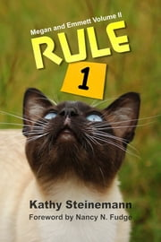 Rule 1: Megan and Emmett Volume II ebook by Kathy Steinemann