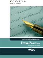 Burkoff's Exam Pro Essay on Criminal Law ebook by John Burkoff