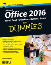 Office 2016 For Dummies - Word, Excel, Powerpoint, Outlook, Access ebook by Wallace Wang
