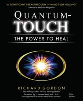 Quantum-Touch - The Power to Heal ebook by Richard Gordon
