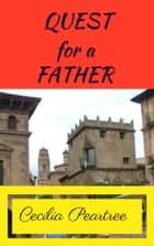 Quest for a Father ebook by Cecilia Peartree