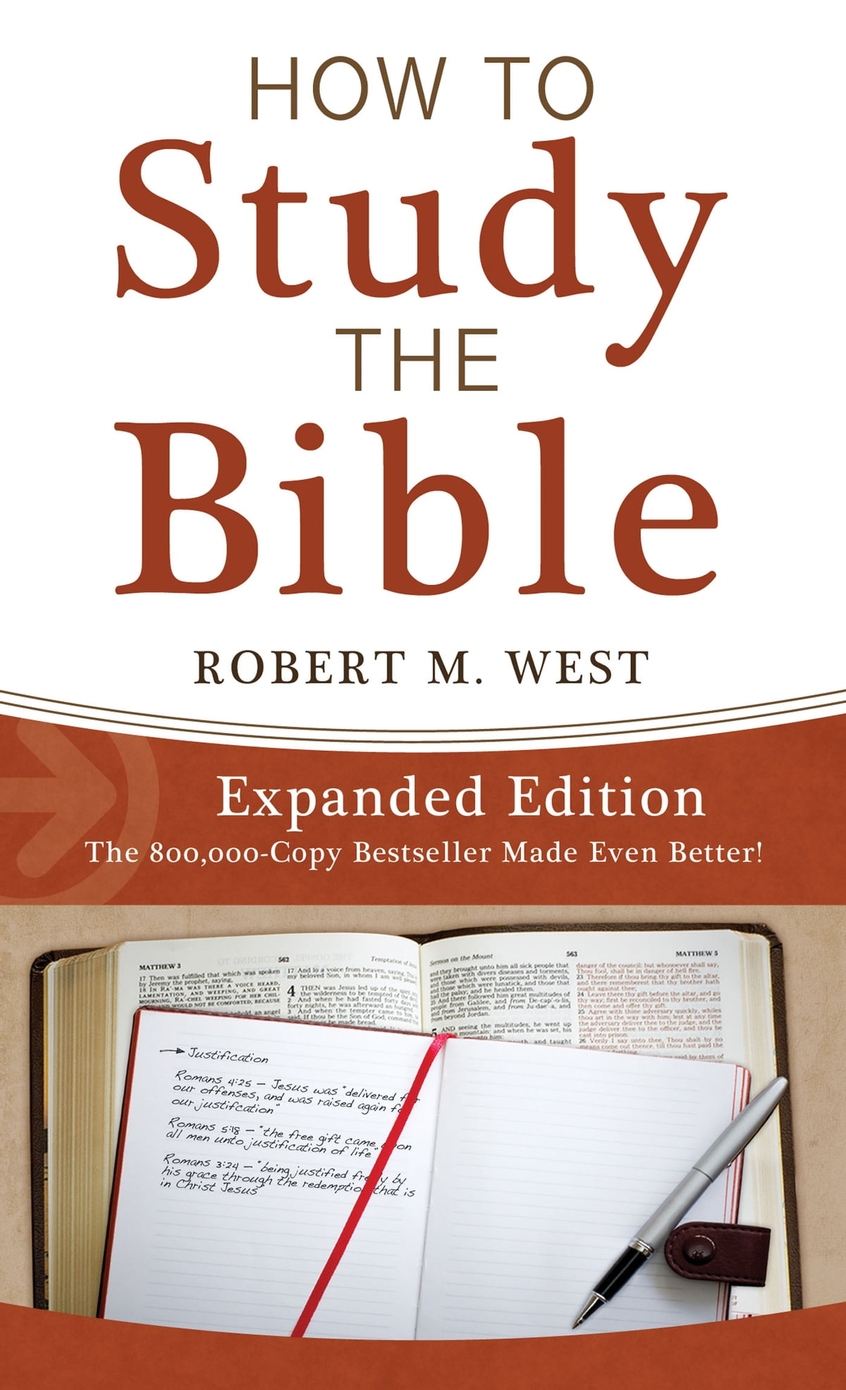 How to Study the Bible--Expanded Edition ebook by Robert M  West - Rakuten  Kobo