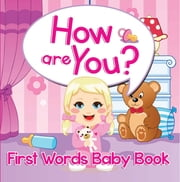 How are You? First Words Baby Book - Sight Word Books ekitaplar by Speedy Publishing LLC