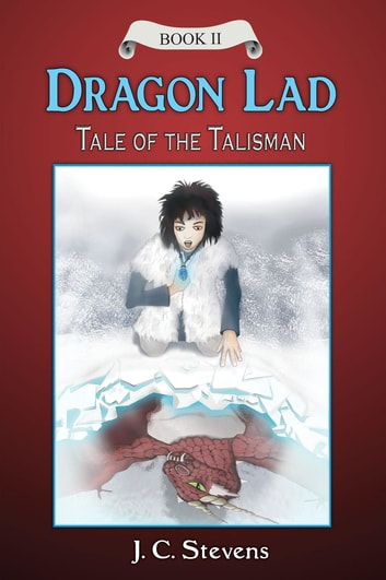 Dragon Lad - Tale of the Talisman ebook by J. C. Stevens