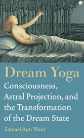 Dream Yoga ebook by Samael Aun Weor