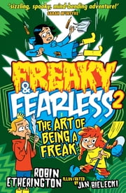 Freaky and Fearless: The Art of Being a Freak eBook by Robin Etherington, Jan Bielecki