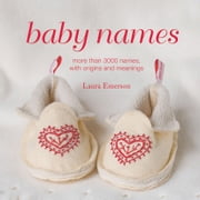 Baby Names - More than 3000 names, with origins and meanings ebook by Laura Emerson