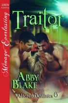 Traitor ebook by Abby Blake