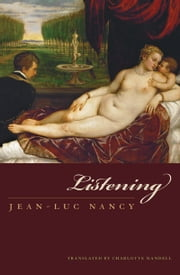 Listening ebook by Jean-Luc Nancy,Charlotte Mandell,David Wills