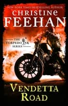Vendetta Road ebook by Christine Feehan