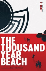 The Thousand Year Beach ebook by TOBI Hirotaka