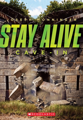 Stay Alive #2: Cave-in ebook by Joseph Monninger