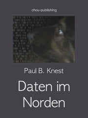 Daten im Norden ebook by Paul B. Knest