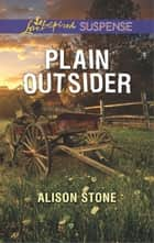 Plain Outsider - A Riveting Western Suspense 電子書 by Alison Stone