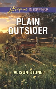 Plain Outsider - A Riveting Western Suspense ebook by Alison Stone