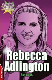 Olympic Gold: Rebecca Adlington - EDGE - Dream to Win ebook by Roy Apps