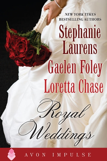 Royal Weddings - An Original Anthology ebook by Stephanie Laurens,Gaelen Foley,Loretta Chase