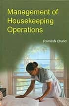 Management of Housekeeping Operations ebook by Ramesh Chand