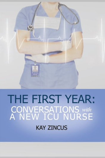 The First Year ebook by Ph. D. Kay Zincus