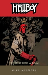 Hellboy Volume 4: The Right Hand of Doom (2nd edition) ebook by Mike Mignola