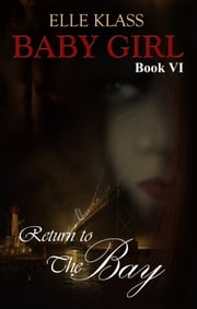 Return to the Bay: Baby Girl Book 6 ebook by Elle Klass