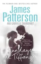 Sundays at Tiffany's eBook by James Patterson