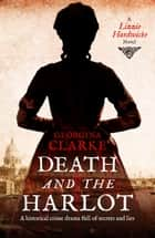 Death and the Harlot - A Lizzie Hardwicke Novel ebook by Georgina Clarke