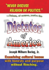 Dictator of America ebook by Joseph Wilburn Boring, Jr.